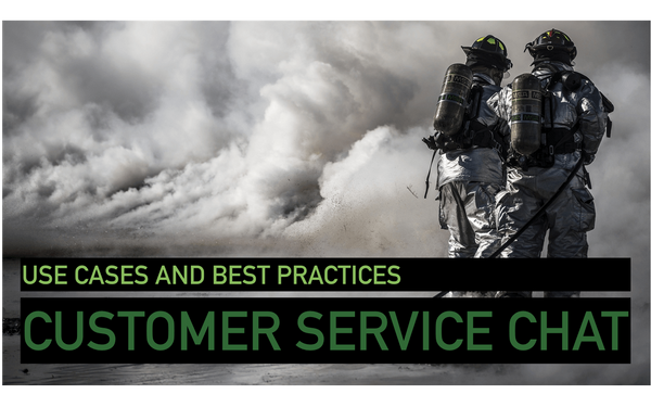 Customer Service Chat: Use Cases & Best Practices